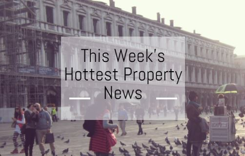 This Week's Hottest Property News