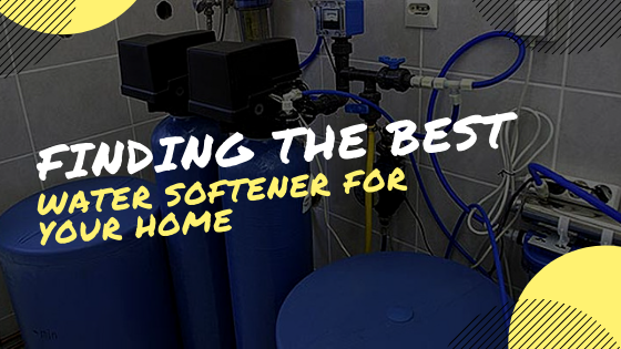 Finding the Best Water Softener for Your Home